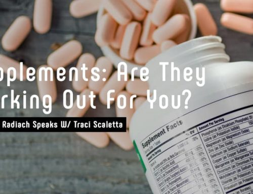 Joseph Radiach Speaks W/ Traci Scaletta: Supplements: Are They Working Out For You?