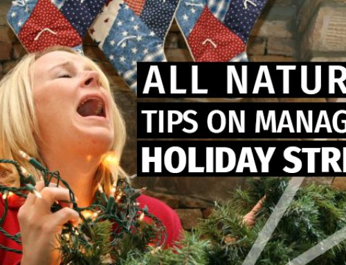 All Natural Tips On Managing Stress