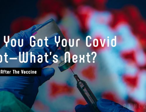 So, You Got Your Covid Shot—What's Next?
